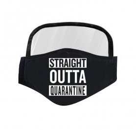 Mask with a transparent shield - Straight outta quarantine